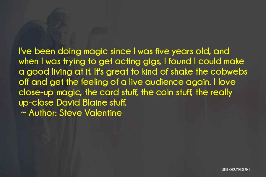 I Found Love Again Quotes By Steve Valentine