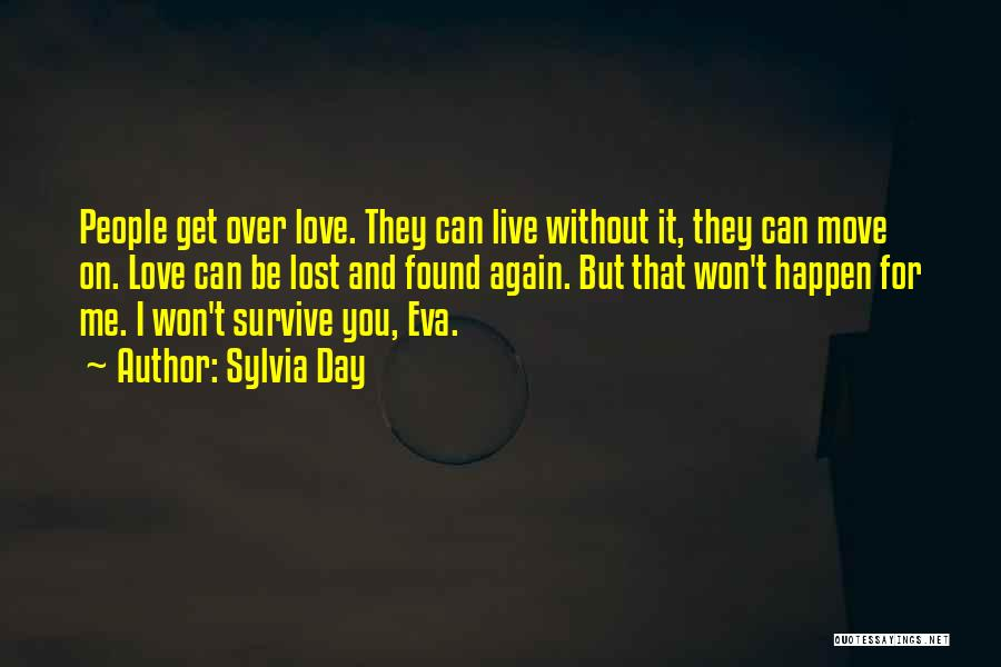I Found Love Again Quotes By Sylvia Day