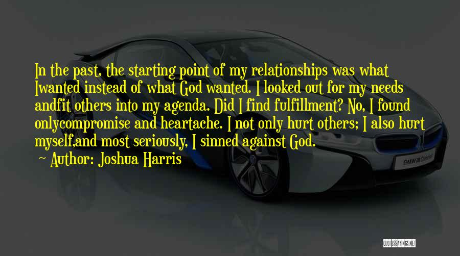 I Found My True Love Quotes By Joshua Harris