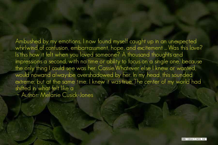 I Found My True Love Quotes By Melanie Cusick-Jones