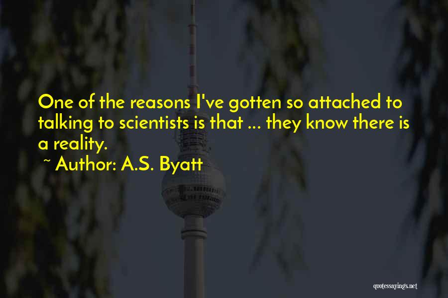 I Get Too Attached Quotes By A.S. Byatt