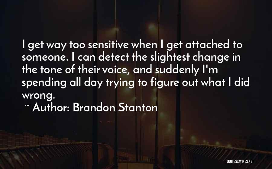 I Get Too Attached Quotes By Brandon Stanton