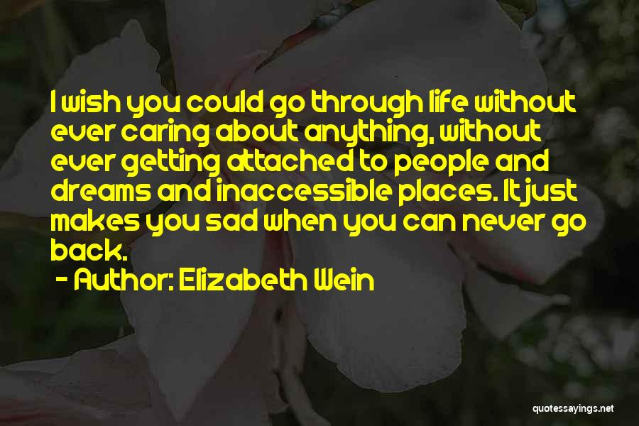 I Get Too Attached Quotes By Elizabeth Wein