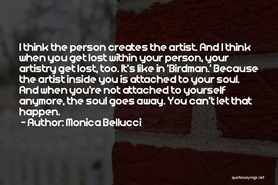 I Get Too Attached Quotes By Monica Bellucci