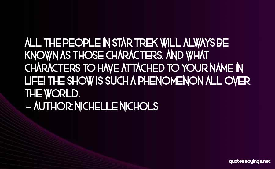 I Get Too Attached Quotes By Nichelle Nichols
