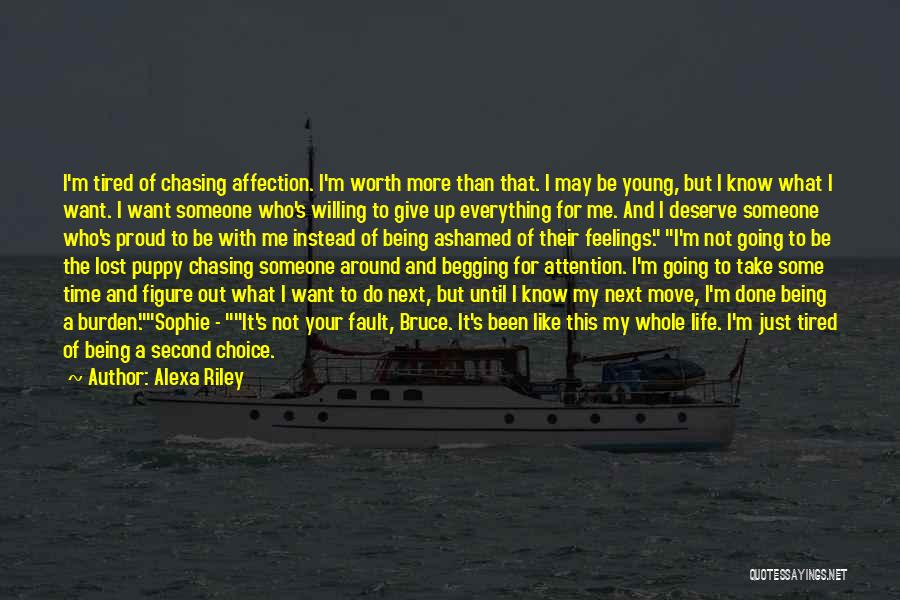 I Give Up Chasing You Quotes By Alexa Riley