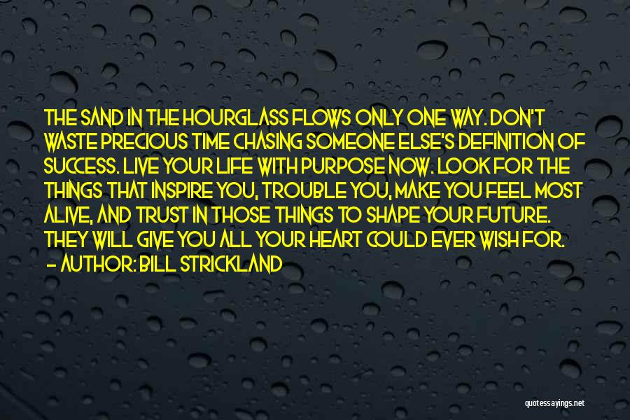 I Give Up Chasing You Quotes By Bill Strickland