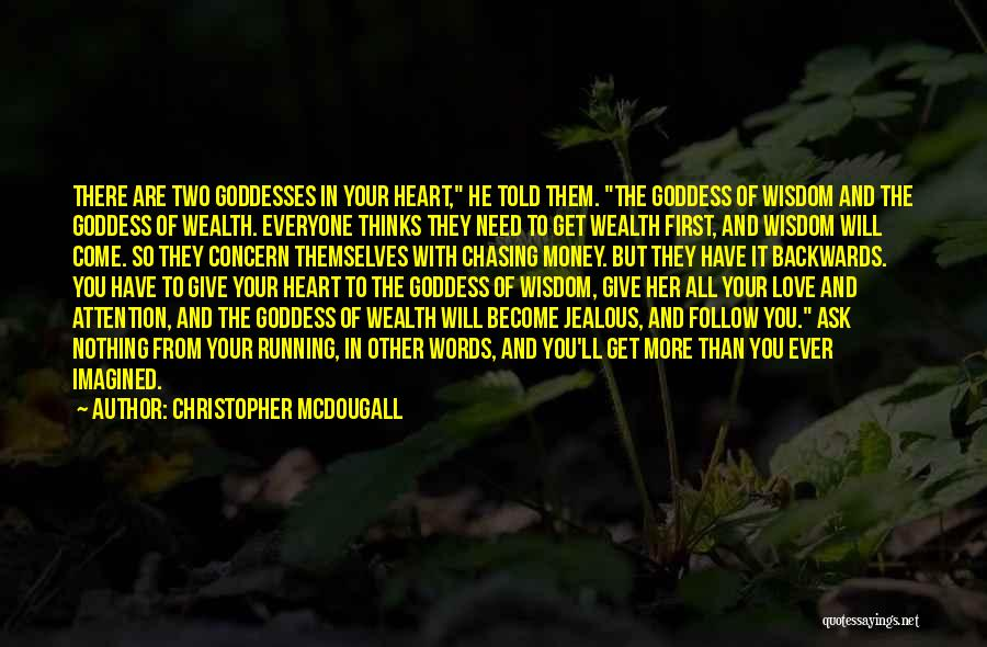 I Give Up Chasing You Quotes By Christopher McDougall