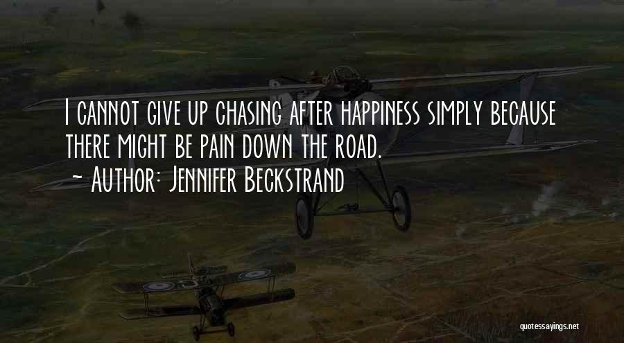 I Give Up Chasing You Quotes By Jennifer Beckstrand