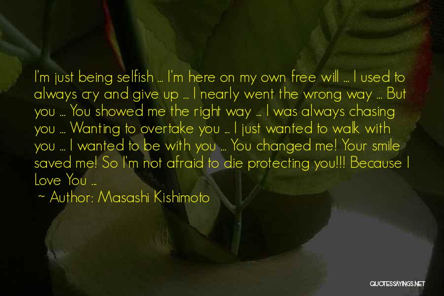 I Give Up Chasing You Quotes By Masashi Kishimoto