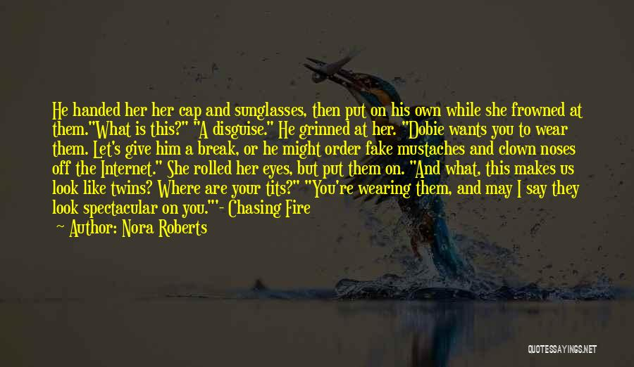 I Give Up Chasing You Quotes By Nora Roberts