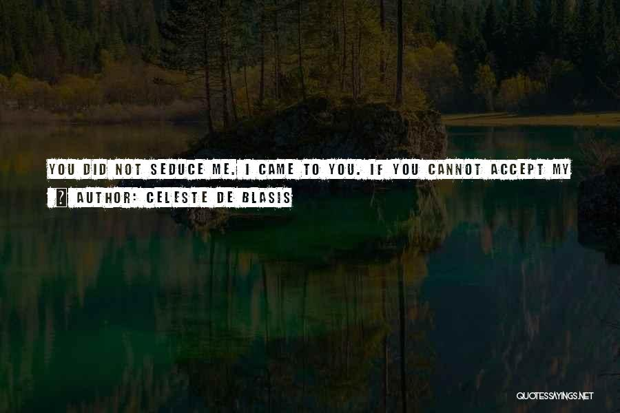 I Give You Take Quotes By Celeste De Blasis