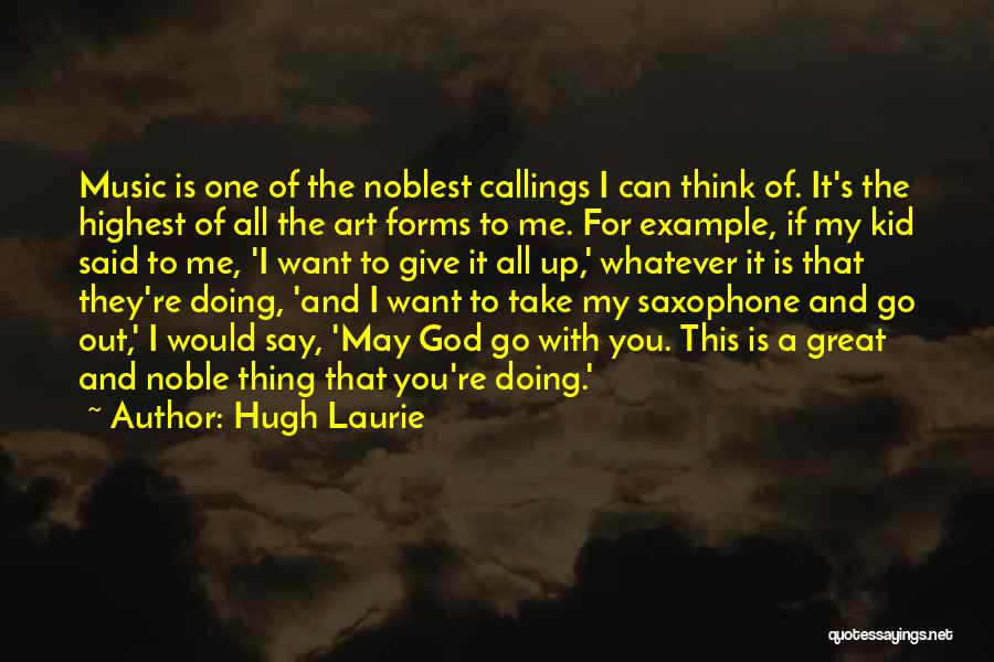I Give You Take Quotes By Hugh Laurie