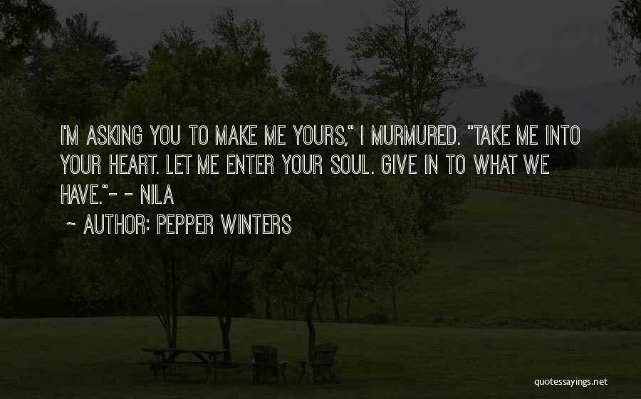 I Give You Take Quotes By Pepper Winters