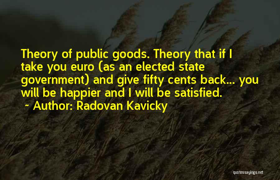 I Give You Take Quotes By Radovan Kavicky