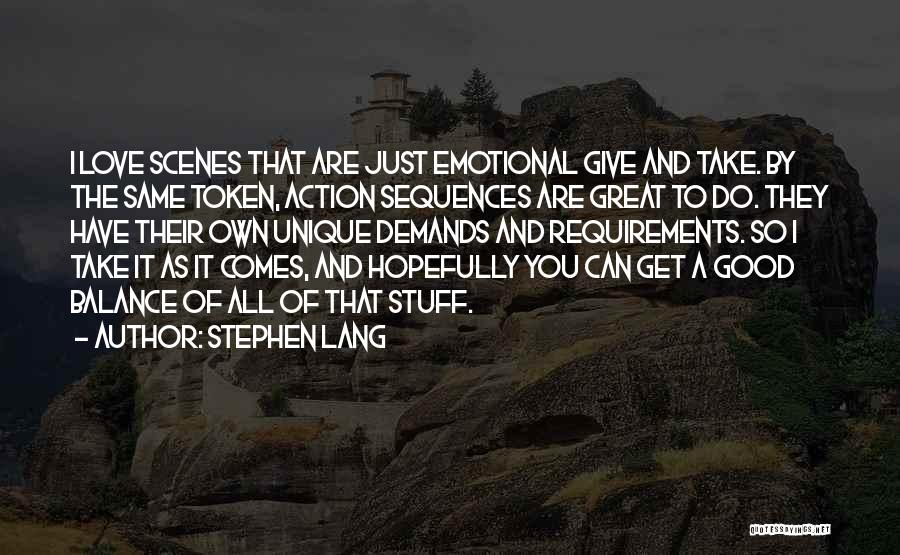 I Give You Take Quotes By Stephen Lang
