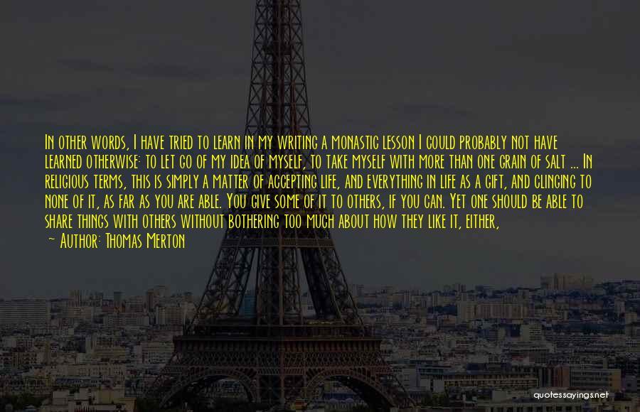 I Give You Take Quotes By Thomas Merton
