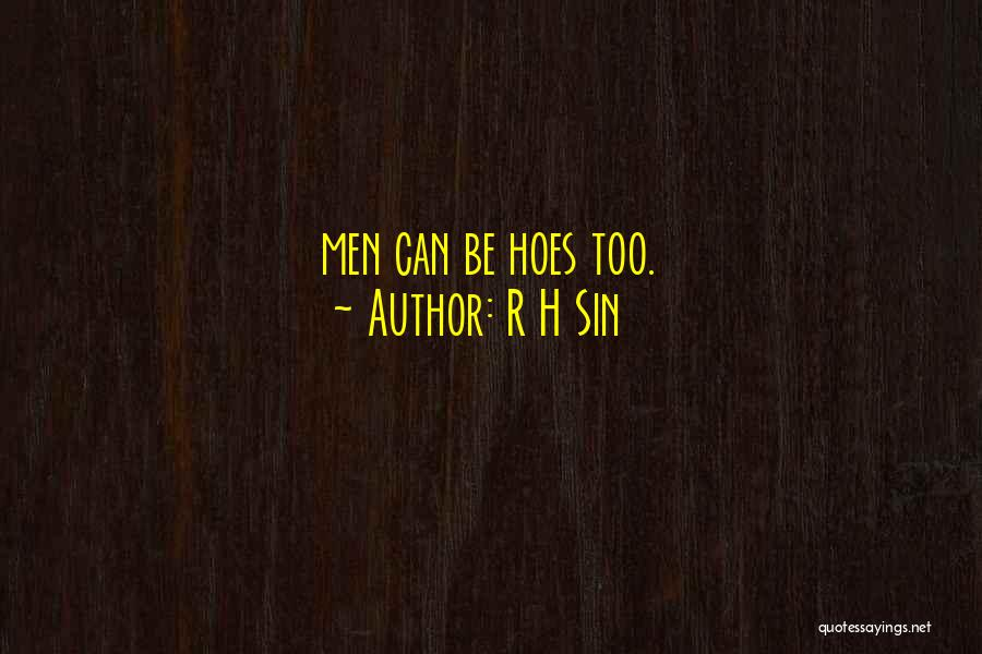 I Got Hoes Quotes By R H Sin