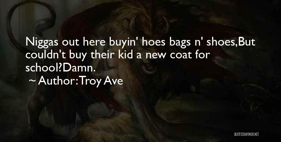 I Got Hoes Quotes By Troy Ave