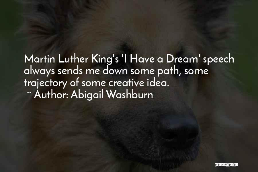 I Had A Dream Speech Quotes By Abigail Washburn