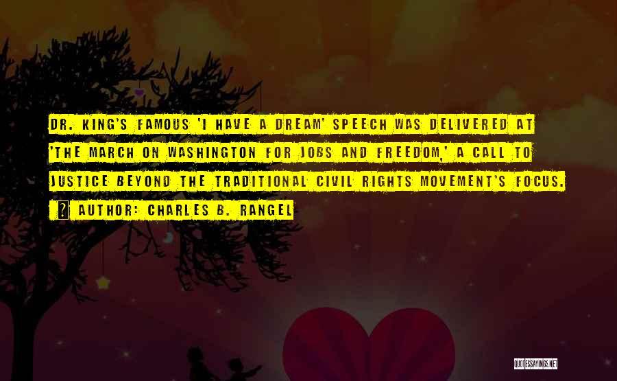 I Had A Dream Speech Quotes By Charles B. Rangel