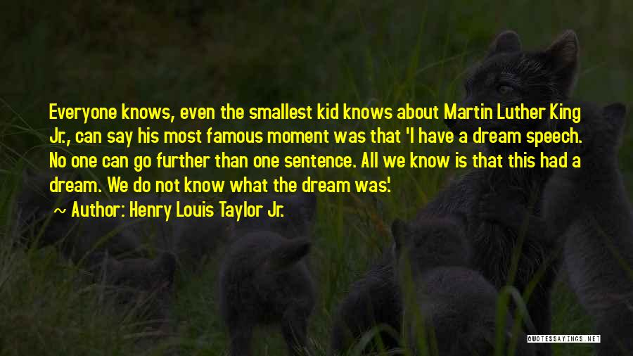 I Had A Dream Speech Quotes By Henry Louis Taylor Jr.