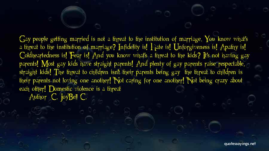 I Hate Being Married Quotes By C. JoyBell C.