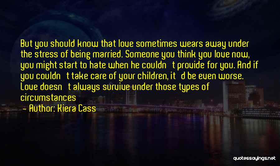 I Hate Being Married Quotes By Kiera Cass