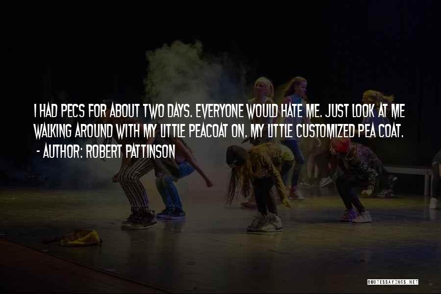I Hate Everyone Funny Quotes By Robert Pattinson
