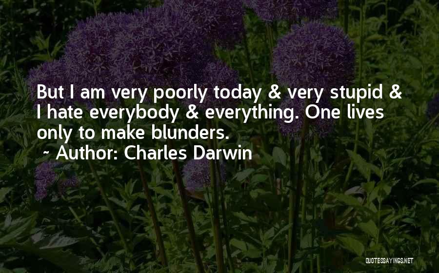 I Hate Everything Today Quotes By Charles Darwin