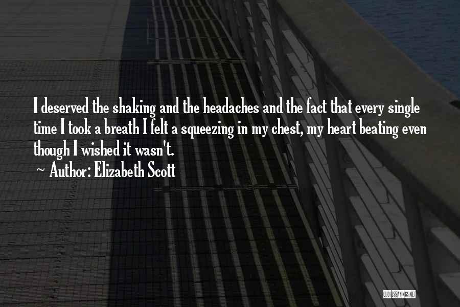 I Hate Headaches Quotes By Elizabeth Scott
