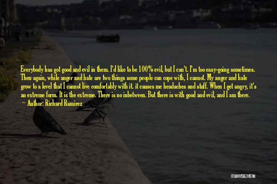 I Hate Headaches Quotes By Richard Ramirez