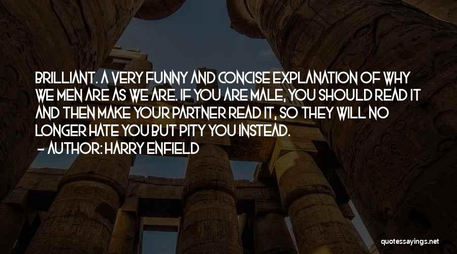 I Hate Males Quotes By Harry Enfield