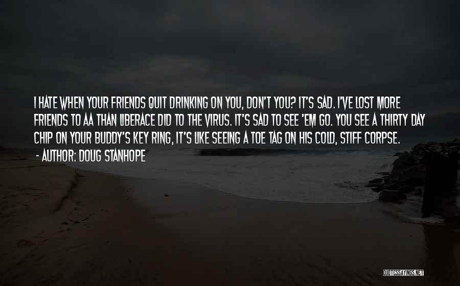 I Hate Seeing You With Him Quotes By Doug Stanhope