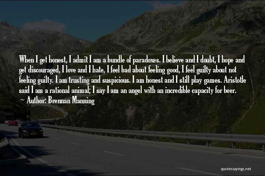 I Hate That Feeling When Quotes By Brennan Manning
