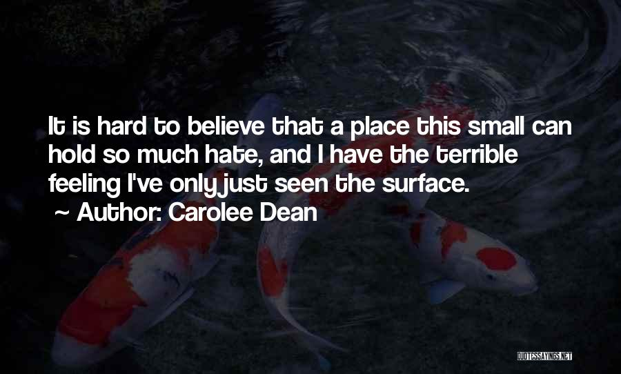 I Hate That Feeling When Quotes By Carolee Dean