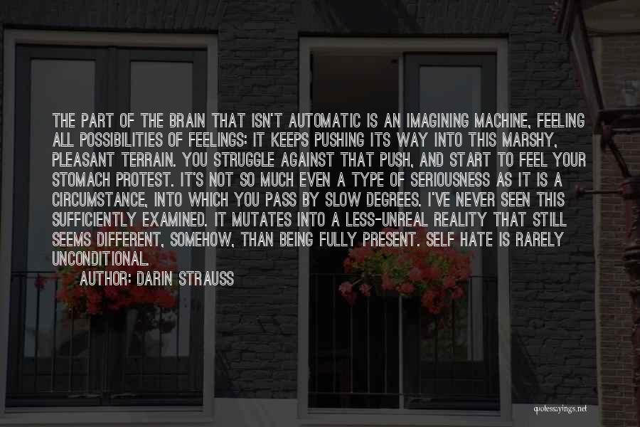 I Hate That Feeling When Quotes By Darin Strauss