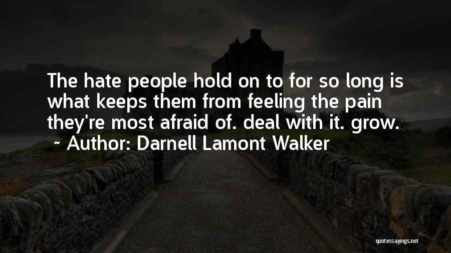 I Hate That Feeling When Quotes By Darnell Lamont Walker