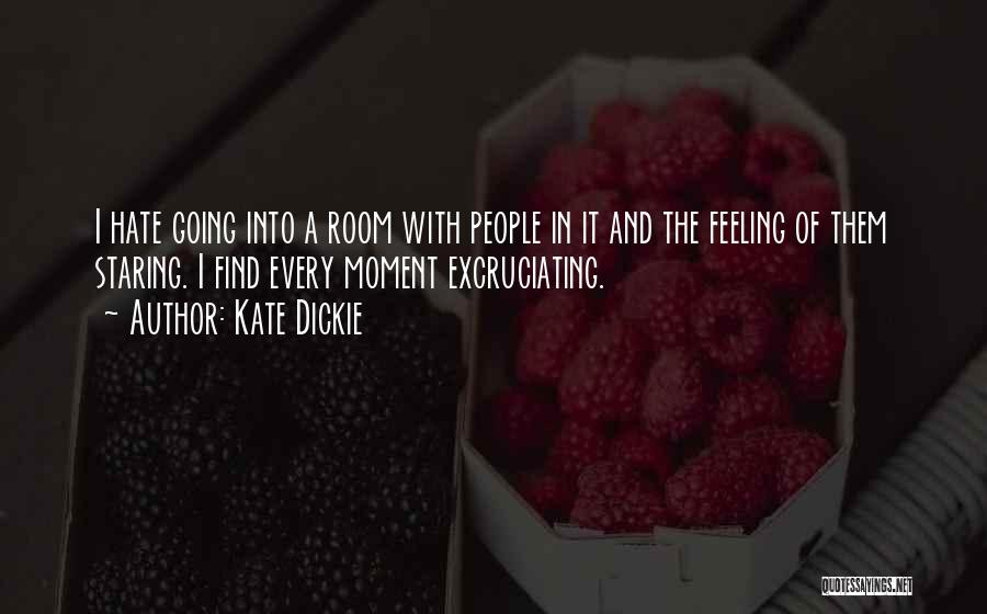 I Hate That Feeling When Quotes By Kate Dickie