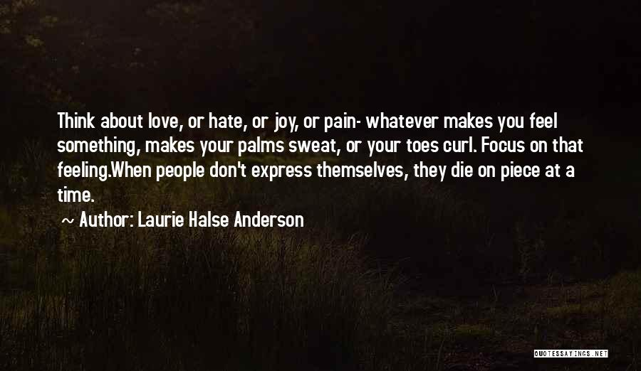 I Hate That Feeling When Quotes By Laurie Halse Anderson