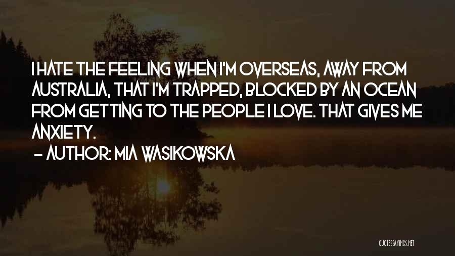 I Hate That Feeling When Quotes By Mia Wasikowska