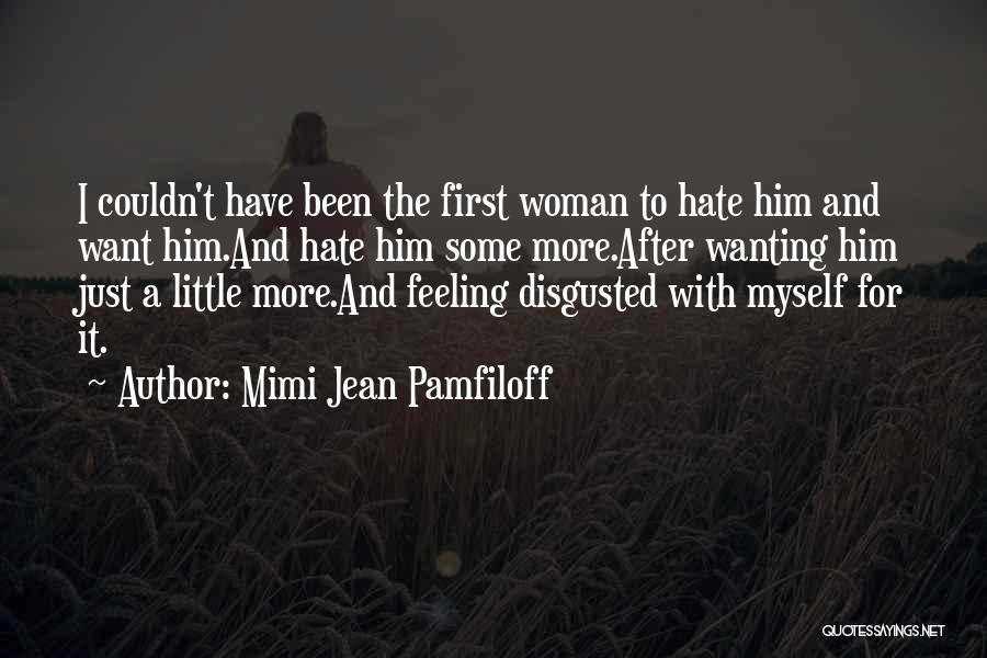 I Hate That Feeling When Quotes By Mimi Jean Pamfiloff
