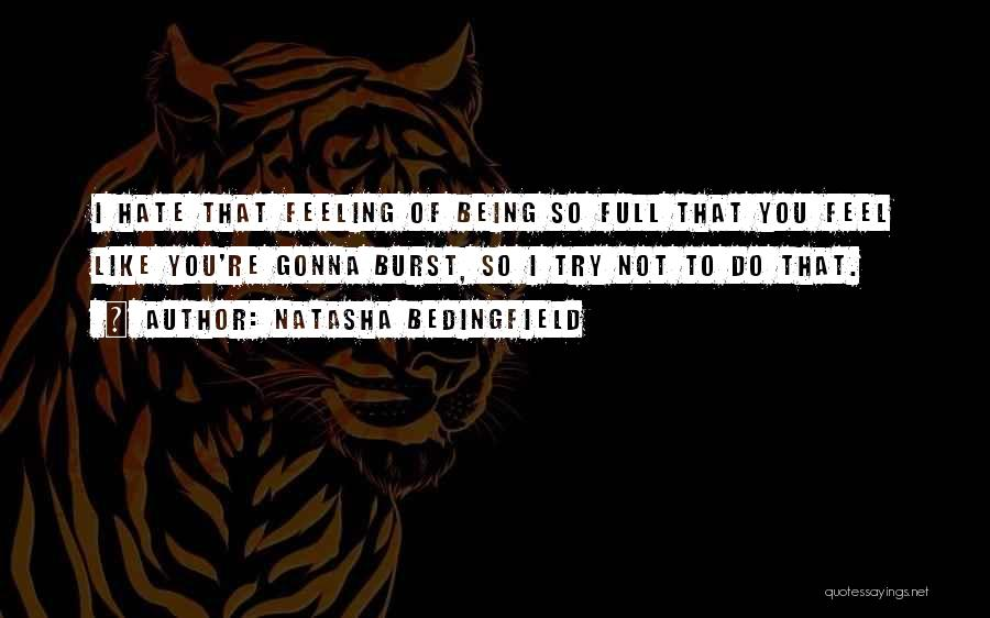 I Hate That Feeling When Quotes By Natasha Bedingfield