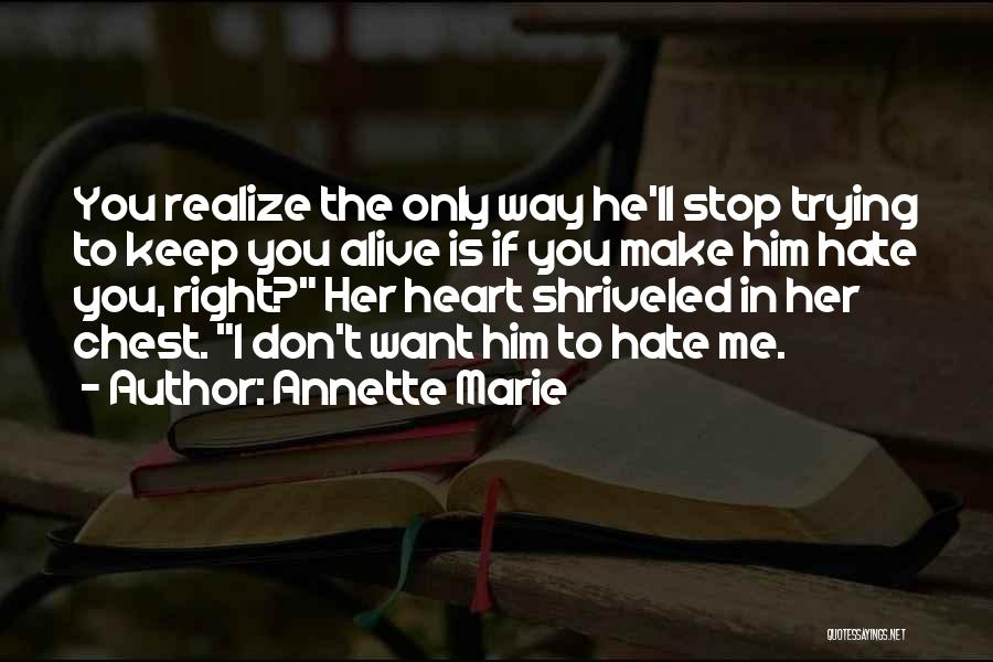 I Hate The Way I Don't Hate You Quotes By Annette Marie