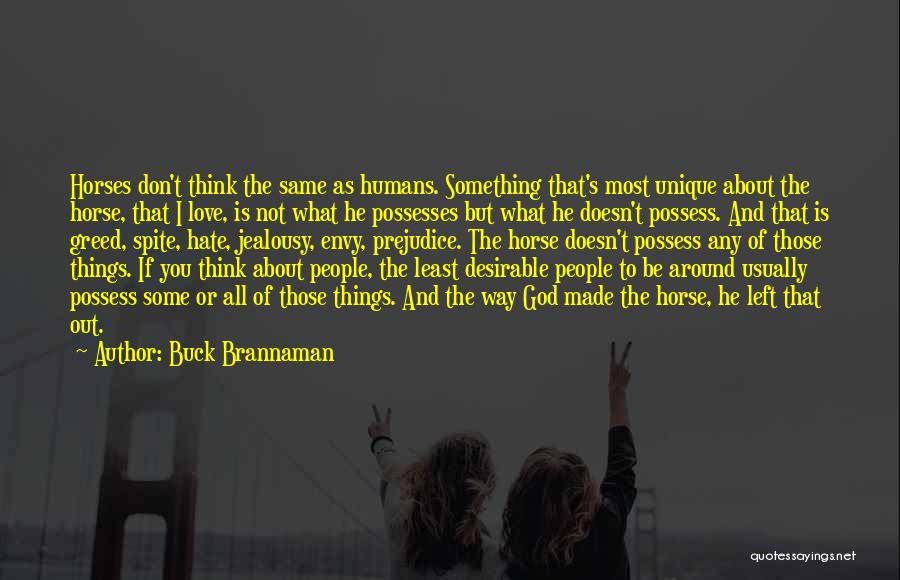 I Hate The Way I Don't Hate You Quotes By Buck Brannaman