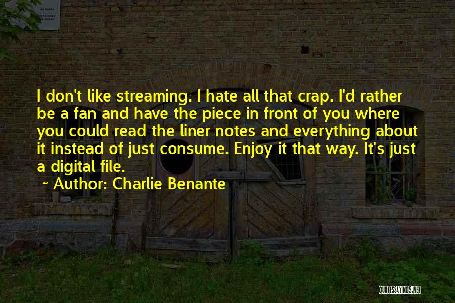 I Hate The Way I Don't Hate You Quotes By Charlie Benante