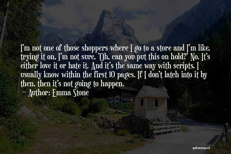 I Hate The Way I Don't Hate You Quotes By Emma Stone