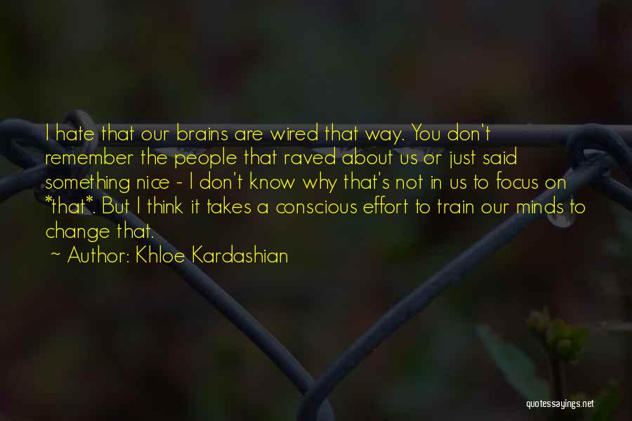 I Hate The Way I Don't Hate You Quotes By Khloe Kardashian