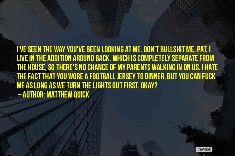 I Hate The Way I Don't Hate You Quotes By Matthew Quick