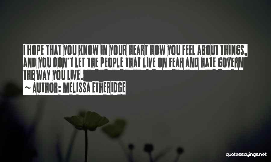 I Hate The Way I Don't Hate You Quotes By Melissa Etheridge